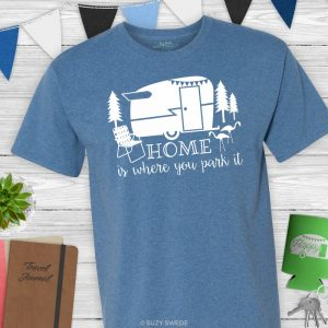 Home is Where You Park It Camper Tee Shirt