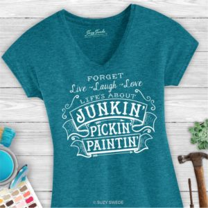 Life's About Junkin' Pickin' and Paintin' Junk Salvage Shirt