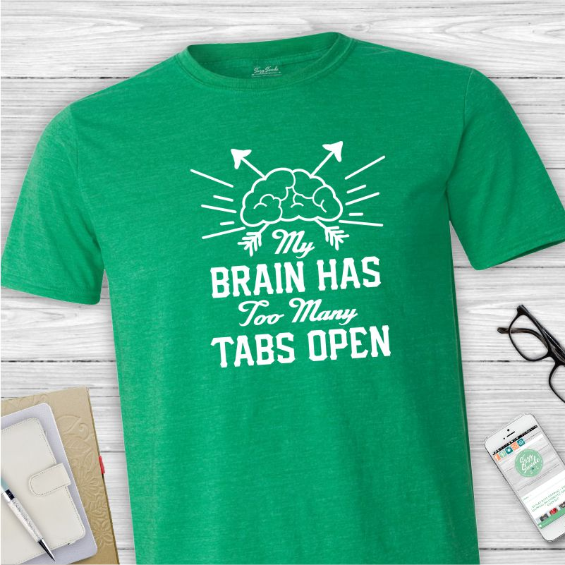 Brain-Too-Many-Tabs-Open-Graphic-Tee