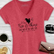 I'm not a morning person - I Can Rise and Shine Just Not at the Same Time Ladies V-neck Graphic Tee