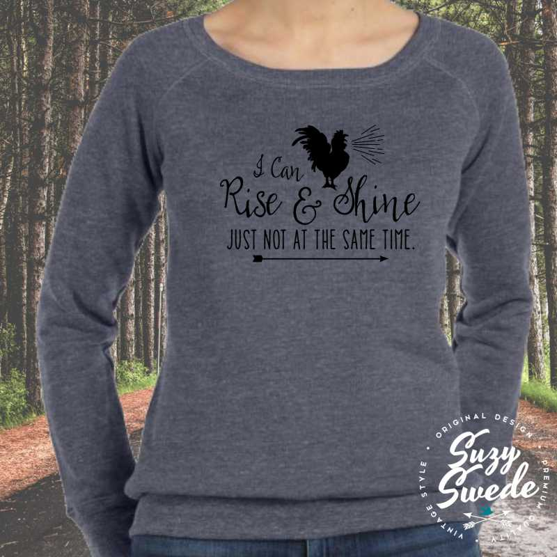 I Can Rise & Shine Just Not at the Same Time Ladies Fleece Sweatshirt