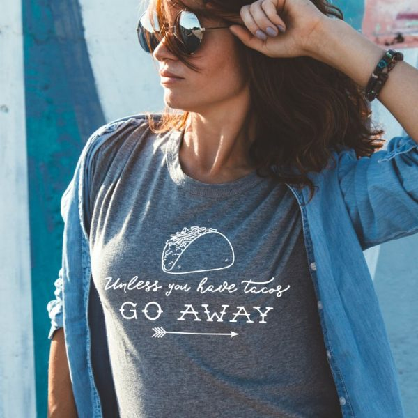 Unless You Have Tacos Go Away Introvert Taco Lover Tee Shirt