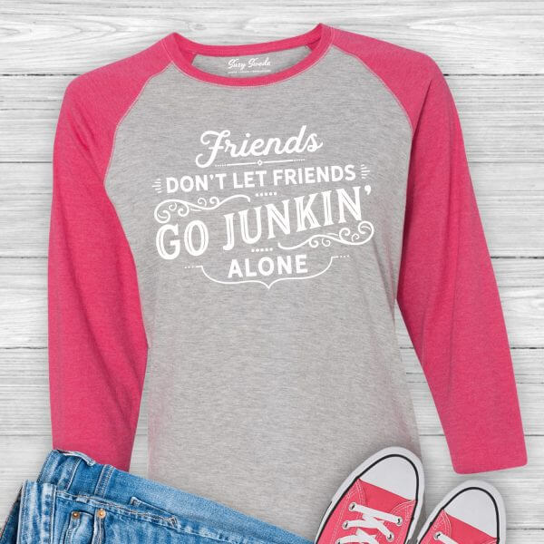 Friends Don't Let Friends Go Junkin' Alone Baseball Tee Shirt