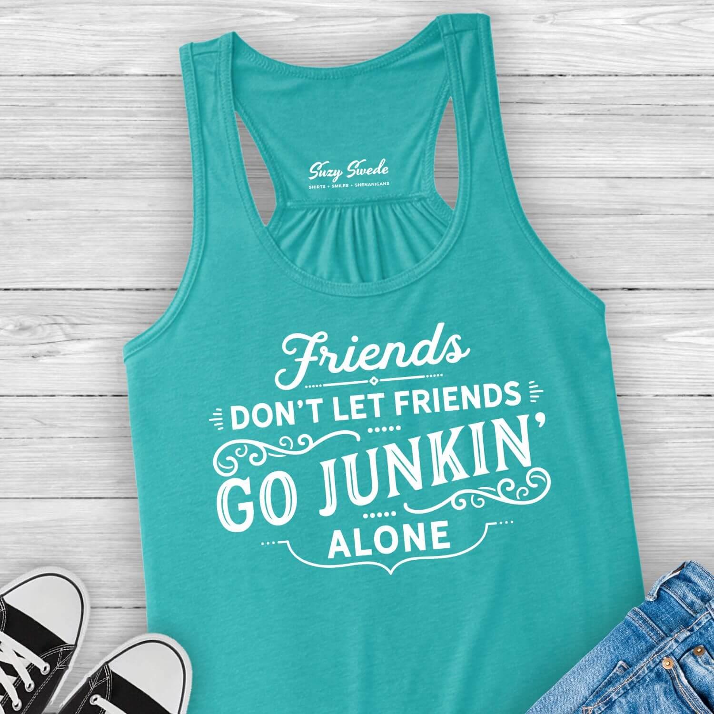 Friends-Dont-Let-Friends-Junkin-Alone-Tank