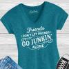 Friends Don't Let Friends Go Junkin' Alone Ladies Vneck T-shirt