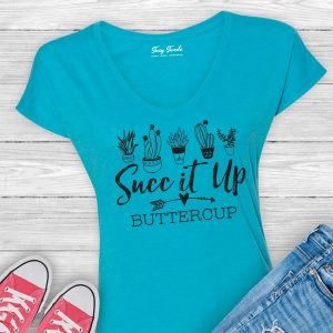 Succ It Up Buttercup succulents cactus ladies shirt
