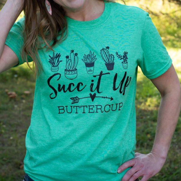 Succ-It-Up-Buttercup-Tee-Shirt