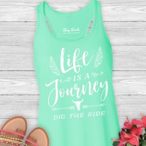Life is a Journey Dig the Ride Ladies Tank