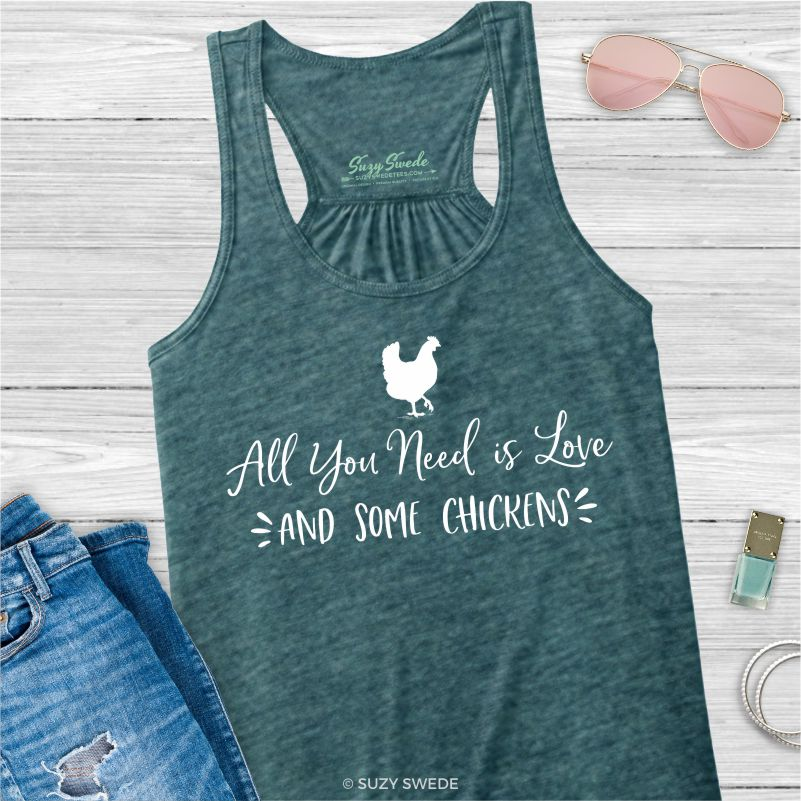 All You Need is Love and Chickens Ladies Tank Top