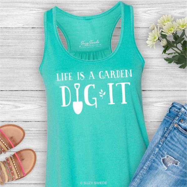 Life is a Garden - Dig It Tank