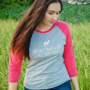 All You Need is Love and Some Goats Ladies Baseball Tee Shirt
