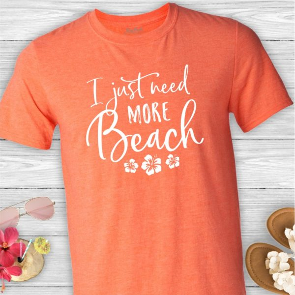 Just Need More Beach Tee Shirt