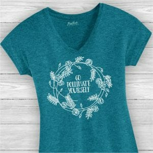 Go Pollinate Yourself Ladies VNeck Tee