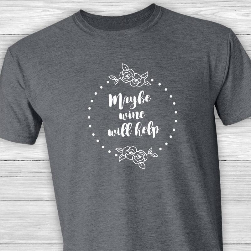 Maybe-Wine-Help-Unisex-Tee-Shirt