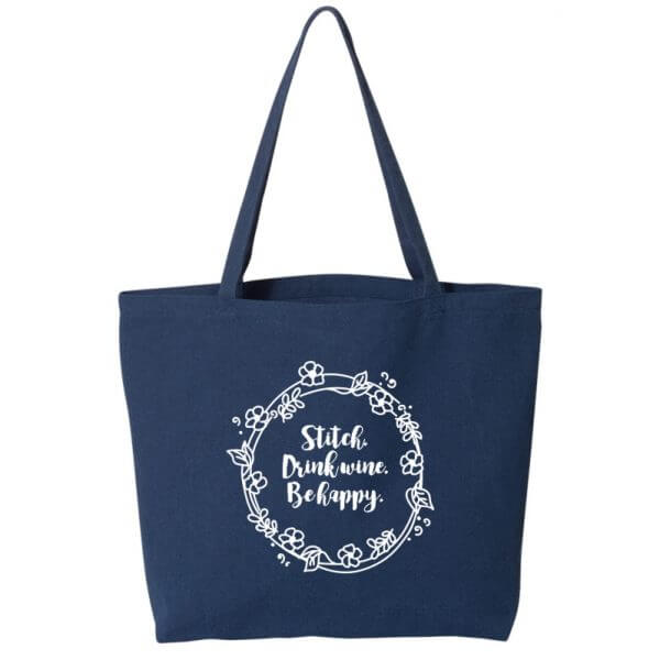 Stitch. Drink Wine. Be Happy Needlework Crafter's Tote Bag