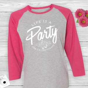Life is a Party and I'm the Pinata Funny Baseball Tee Shirt