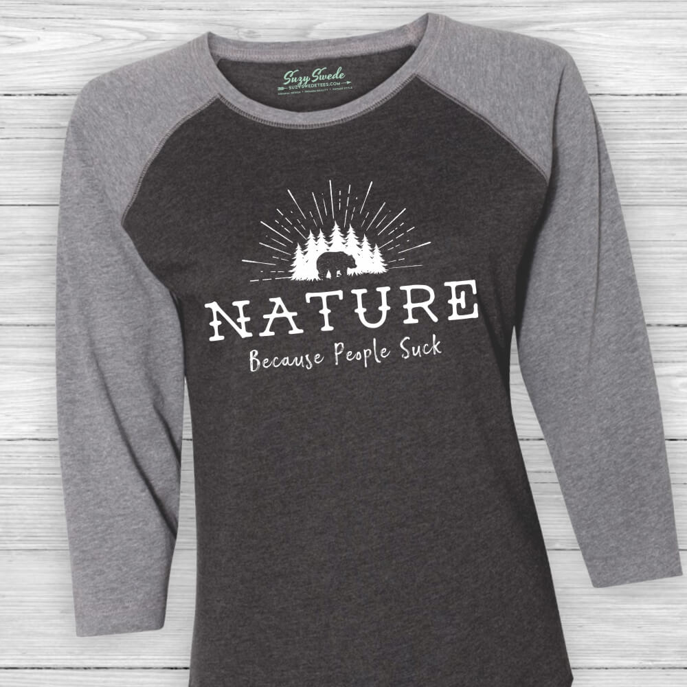 1e6c37e34 Nature. Because People Suck Funny Introvert Baseball Tee