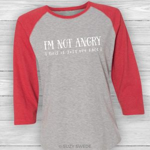 I'm Not Angry This Is Just My Face Baseball Tee