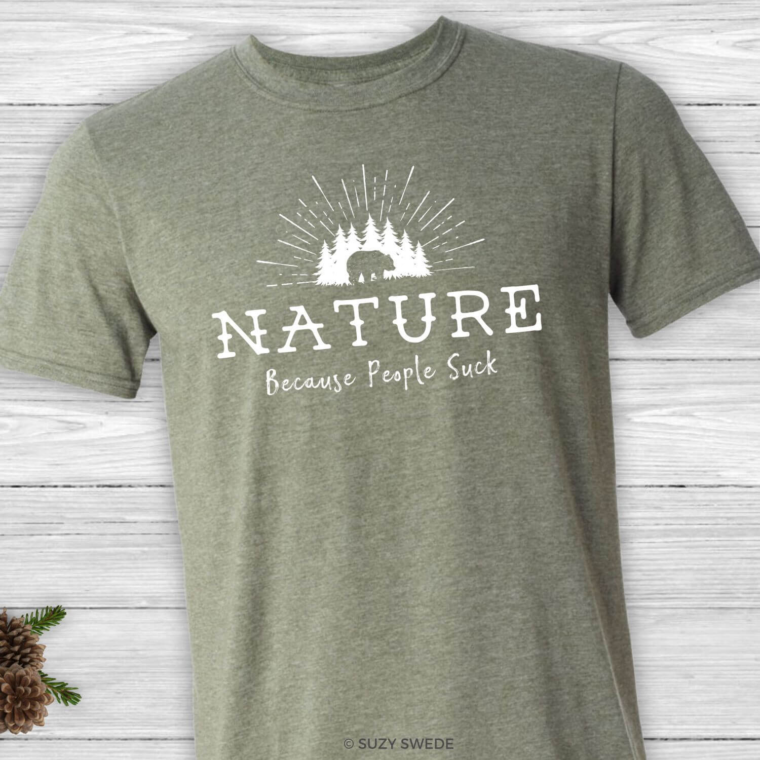 321f8f891 Nature – Because People Suck Unisex Funny Introvert Tee Shirt