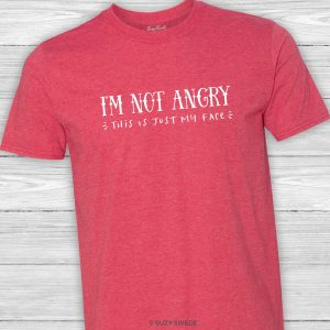 I'm Not Angry This Is Just My Face Tee Shirt