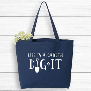 Life is a garden dig it market tote