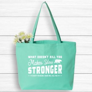 What Doesn't Kill You Makes You Stronger Except for Bears Funny tote bag