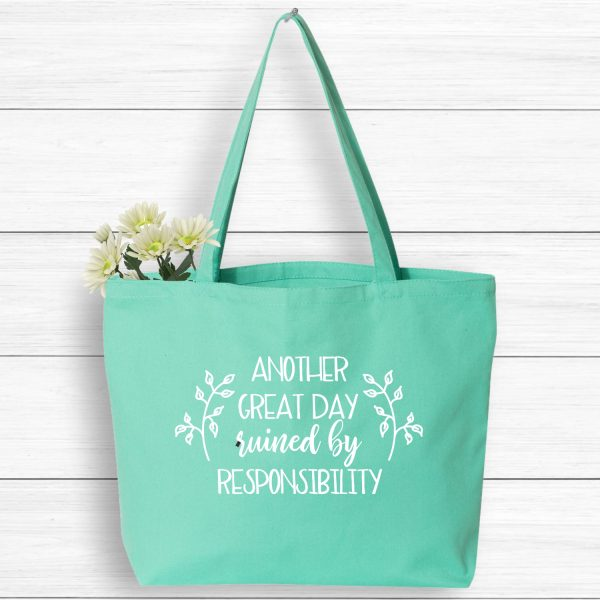 Another Great Day Ruined By Responsibility Market Tote