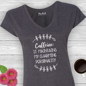 Caffeine Maintains My Charming Personality Ladies V-neck Tee