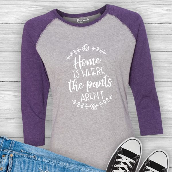 Home is Where the Pants Aren't Baseball Tee