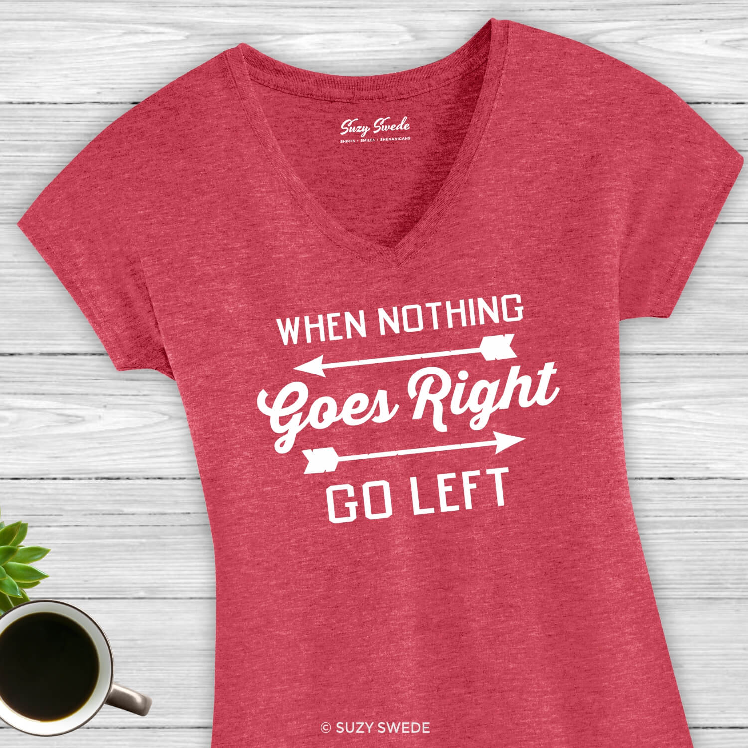 When-Nothing-Goes-Right-Go-Left-Ladies-Tee