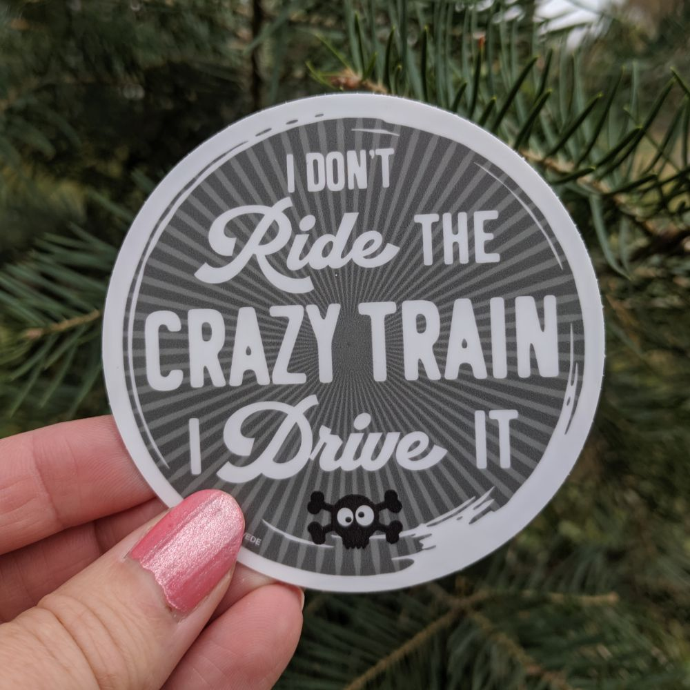 Dont-Ride-Crazy-Train-Drive-It-funny-decal