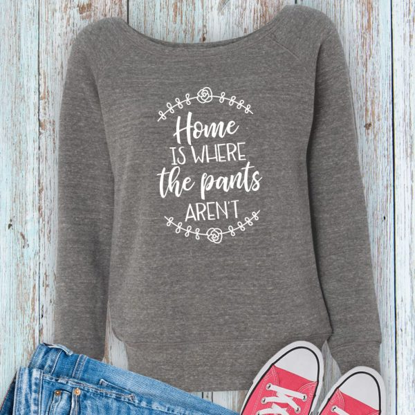 Home is Where the Pants Aren't Introverting Sweatshirt