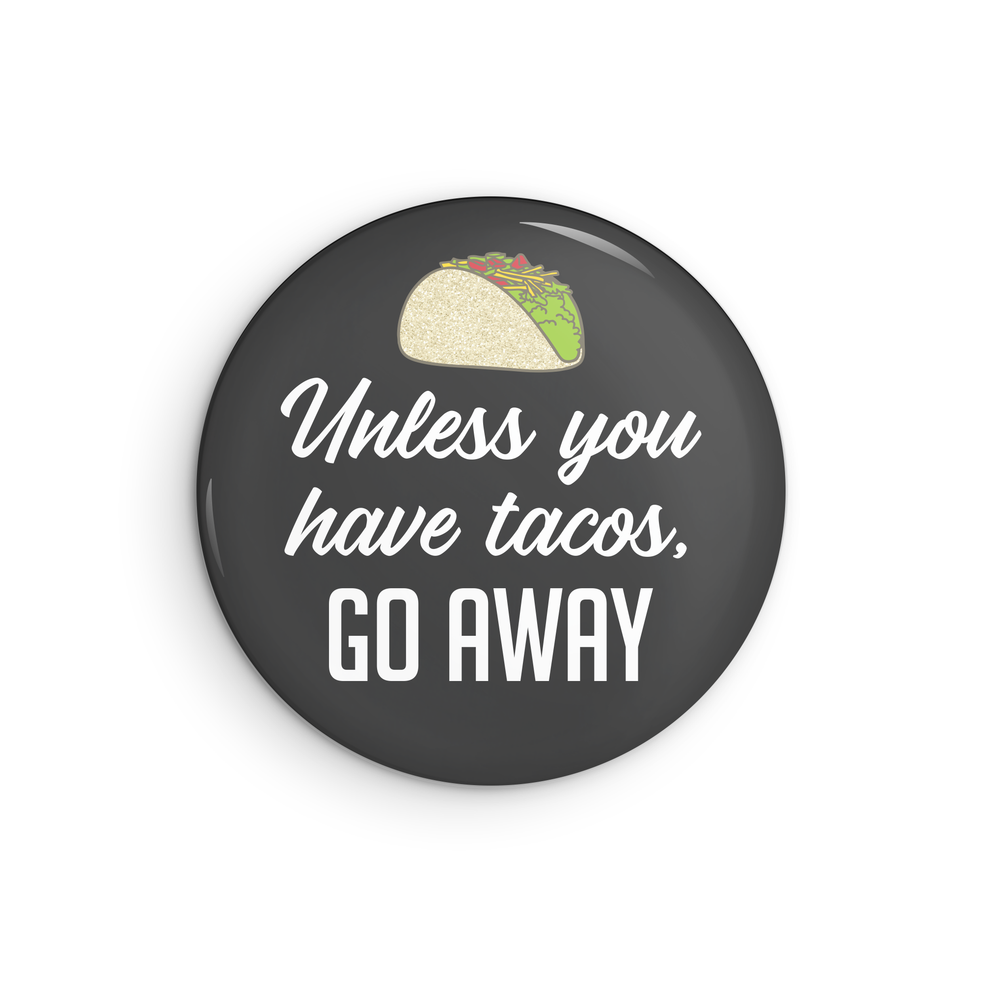 Unless-You-Have-Tacos-Pin