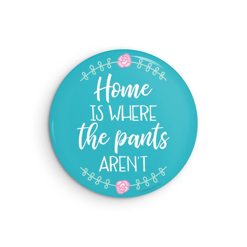Home Pants Aren't Pin