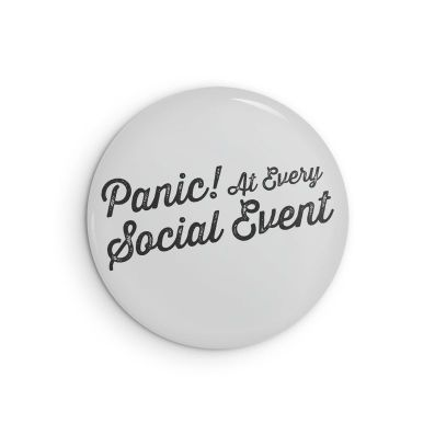 Panic! At Every Social Event Funny Introvert Badge button magnet