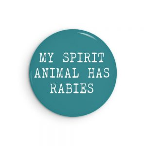 My Spirit Animal Has Rabies Funny button badge or fridge magnet