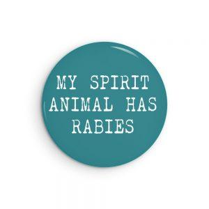 My Spirit Animal Has Rabies Funny button badge or fridge magnet