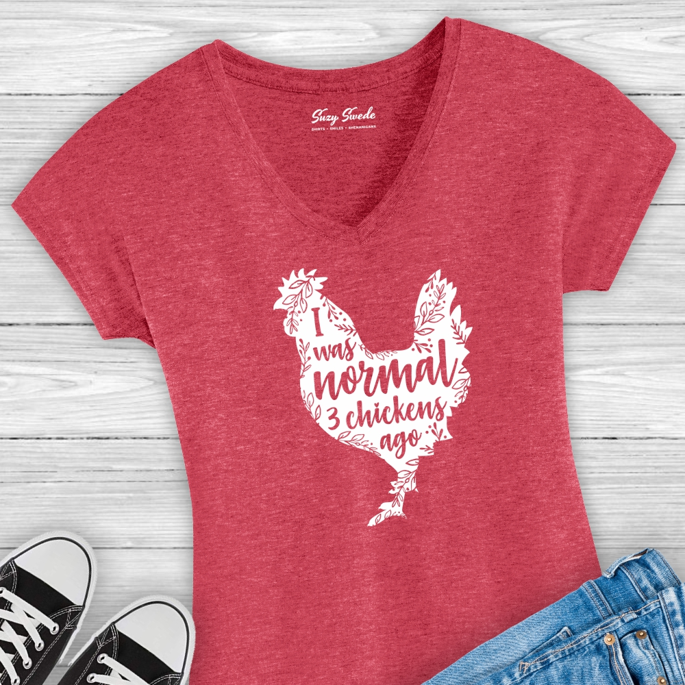 I Was Normal 3 Chickens Ago Ladies Tee