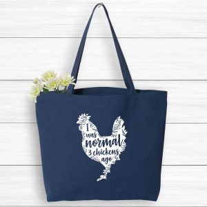 I Was Normal 3 Chickens Ago Chicken Lady Tote Bag