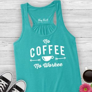 No Coffee No Workee Ladies Tank Top;